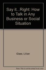 Say It...Right: How to Talk in Any Business or Soc