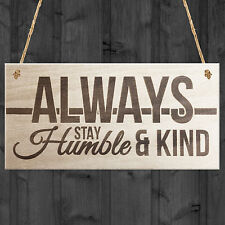 Always Stay Humble And Kind Hanging Wooden Plaque Chic Motivational Friends Gift