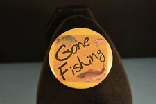 """Gone Fishing"" Lot of 100 Buttons Large 2 1/4"" pin pinback badges"