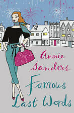 Famous Last Words by Annie Sanders, Book, New  (Paperback, 2010)