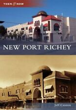 Then and Now: New Port Richey by Jeff Cannon (2011, Paperback)