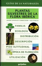 Plantas silvestres de la flora iberica / Wild Plants of the Iberian Flora :