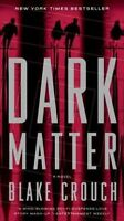 Dark Matter, Paperback by Crouch, Blake, Brand New, Free shipping in the US