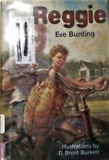 Reggie by Eve Bunting (hardback) Ex-library book