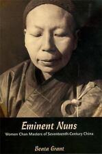 Eminent Nuns: Women Chan Masters of Seventeenth-Century China, Grant, Beata, Goo