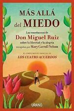 Mas Alla Del Miedo : LAS ENSEÑANZAS DE DON MIGUEL RUIZ RECOGIDAS POR MARY...