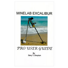 Minelab Excalibur Metal Detector Pro User Guide, A Book by Gary T. Drayton