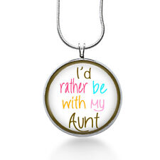 Aunt Necklace- auntie necklace- Rather be with my Aunt- Family necklace, aunt