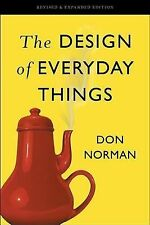 Design of Everyday Things, the: Revised and Expanded Edition by Don Norman...