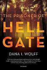 The Prisoner of Hell Gate: A Novel Wolff, Dana I. VeryGood