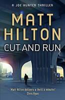 Cut and Run (Joe Hunter Thriller 4), By Matt Hilton,in Used but Acceptable condi
