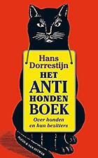 Het anti-hondenboek by Dorrestijn, H., Pijlman, F.