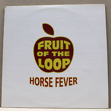 "FRUIT OF THE LOOP - Horse Fever [12""]"