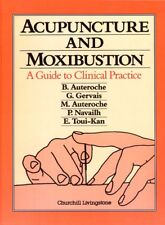 Acupuncture and Moxibustion : A Guide to Clinical Practice (Hardcover, 1992)