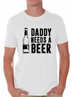 Daddy Needs A Beer Funny Dad's T shirt Tops Father's Day Gift