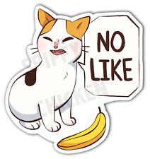Cat No Like Banana Funny Meme Decal Sticker