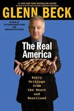 The Real America : Messages from the Heart and Heartland by Glenn Beck (2005,...