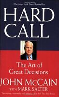 Hard Call: The Art of Great Decisions by John McCain, Mark Salter