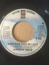 """ANDREW GOLD 7"""" - HOW CAN THIS BE LOVE / STILL YOU LINGER ON - ASYLUM K13126"""