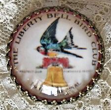 "LIBERTY BELL BIRD CLUB Glass Dome Button 1 1/4""  Vintage Farm Journal Patriotic"