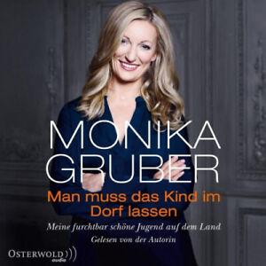 Monika Gruber Man muss das Kind im Dorf lassen Hörbuch
