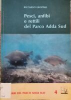 Pesci, anfibi e rettili del Parco Adda Sud  di Riccardo Groppalli,  1994  - ER