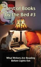Best of Books by the Bed #3 : What Writers Are Reading Before Lights Out...