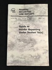 Federal Securities Law Reports Guide to Insider Reporting Under Section 16(a)