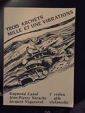 Trois archets Mille et une vibrations / R Canal, JP VArache, J Viquesnel dédicac