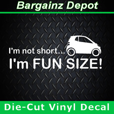 SMART CAR Vinyl Decal * I'm not short.. I'm FUN SIZE! * Funny Fortwo Car Sticker