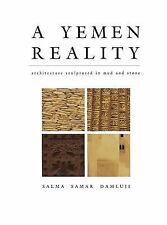 A YEMEN REALITY - DAMLUJI, SALMA S. - NEW HARDCOVER BOOK