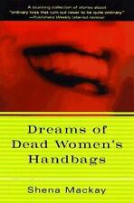 Dreams Of Dead Women's Handbags: Collected Stories