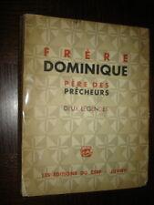 FRERE DOMINIQUE - Père des Prêcheurs - Deux légendes du 13e s. 1934