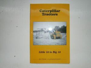 Caterpillar Tractors Little 10 to Big 10 Peter j. Longfoot D2 D8 CAT Challenger