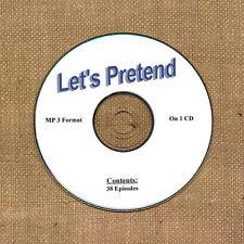 OLD TIME RADIO    LET'S PRETEND 38 EPISODES ON CD  OTR