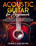 Haywire James-Acoustic Guitar For Beginners (US IMPORT) BOOK NEU