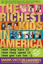 The Richest Kids In America: How They Earn It, How They Spend It, How You Can To