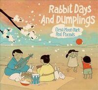 Rabbit Days and Dumplings [Digipak] by Elena Moon Park (CD, 2012, Festival Five