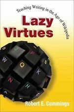 Lazy Virtues: Teaching Writing in the Age of Wikipedia, General, Computers & Tec