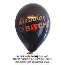 25 X BIRTHDAY B**CH BALLOONS (ABUSIVE/ RUDE/ FUNNY/ BANTER/ PARTY)