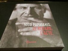 """LIVRET BROCHE NEUF """"NICO PAPATAKIS, LE REGARD, L'ACTE (THE EYE AND THE ACT)"""""""