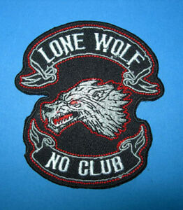 `LONE WOLD NO CLUB ` SEW OR   IRON ON PATCH