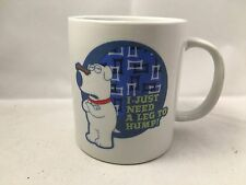 """Family Guy Coffee Mug """"I just need a leg to hump"""" Brian ~ Good Condition"""