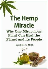 The Hemp Miracle: How One Miraculous Plant Can Heal the Planet and Its People (P