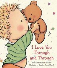 I Love You Through And Through by Bernadette Rossetti Shustak , Board book