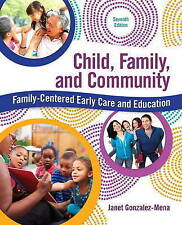 Child, Family, and Community: Family-Centered Early Care and Education (7th Edit