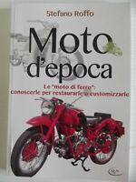 """LE MOTO D'EPOCA,le """"moto di ferro"""",conoscerle per restaurarle e customizzarle-"""