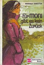 alte Kinder Bücher  - Für Moni gibt es kein Zurück : Margot Kreuter /  Nr 136