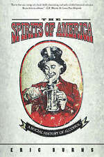 NEW Spirits Of America: A Social History Of Alcohol by Eric Burns