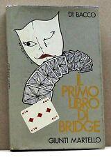 IL PRIMO LIBRO DI BRIDGE - D. Bacco [libro, giunti Martello